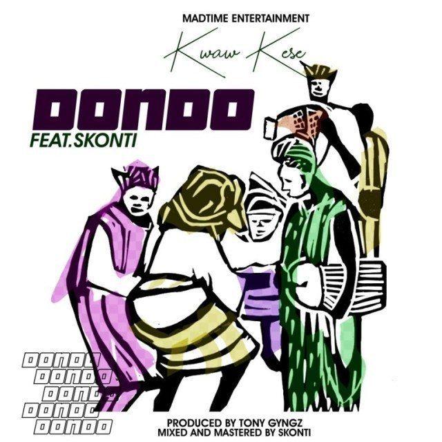 Kwaw kese dondo e1557493056105 - Kwaw Kese ft. Skonti - Dondo (Prod.-by-Tony-Gyngz)