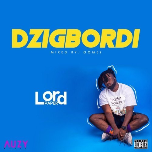 Lord Paper Dzi - Lord Paper - Dzigbordi (Mixed By Gomez) (Lord paper new song)