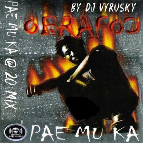 PAE MU KA @ 20 mix by DJ VYRUSKY - PAE MU KA AT 20 - Mixtape (Mixed by DJ Vyrusky)