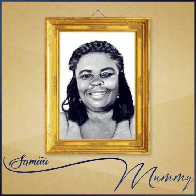 Samini Mummy - Samini – Mummy (Make Her Happy Riddim)