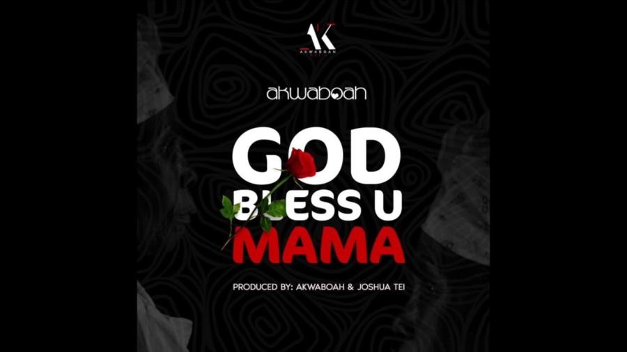akwaboah 8211 god bless u mama prod by akwaboa x joshua tei w2yi35xfbIw - Akwaboah - God Bless U Mama (Prod.-By-Akwaboah)