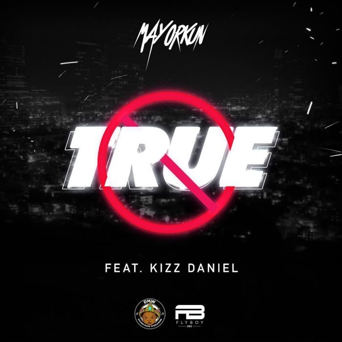 true 700x700 - Mayorkun ft. Kizz Daniel - True (Prod.-by-Young-John-Lussh-Beatz)