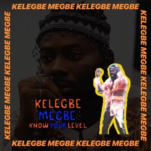 Adekunle Gold Kelegbe Megbe - Adekunle Gold - Kelegbe Megbe (Know Your Level)