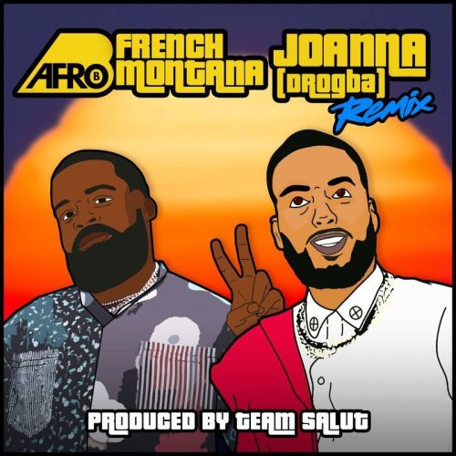 Afro B ft. French Montana - Joanna Remix