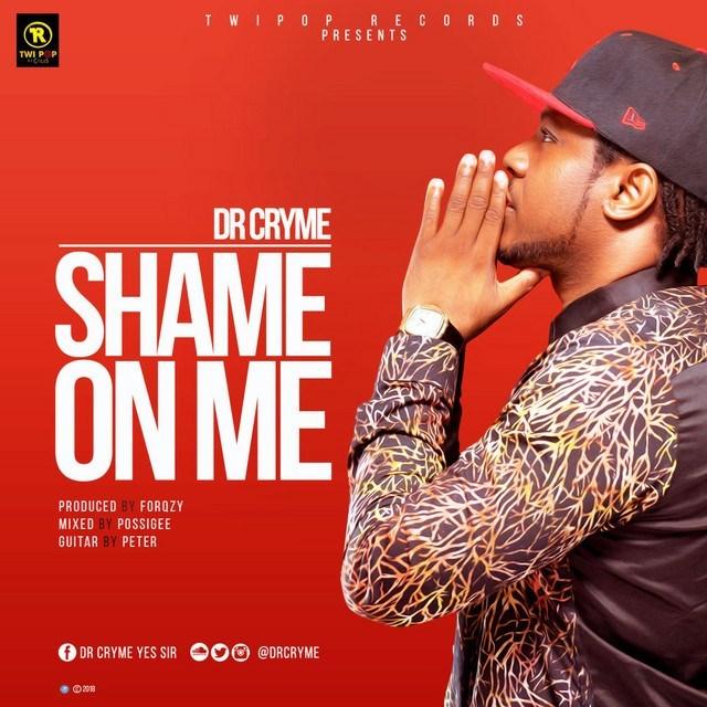 Dr Cryme Shame On Me - Dr Cryme - Shame On Me (Prod. By Forqzy)