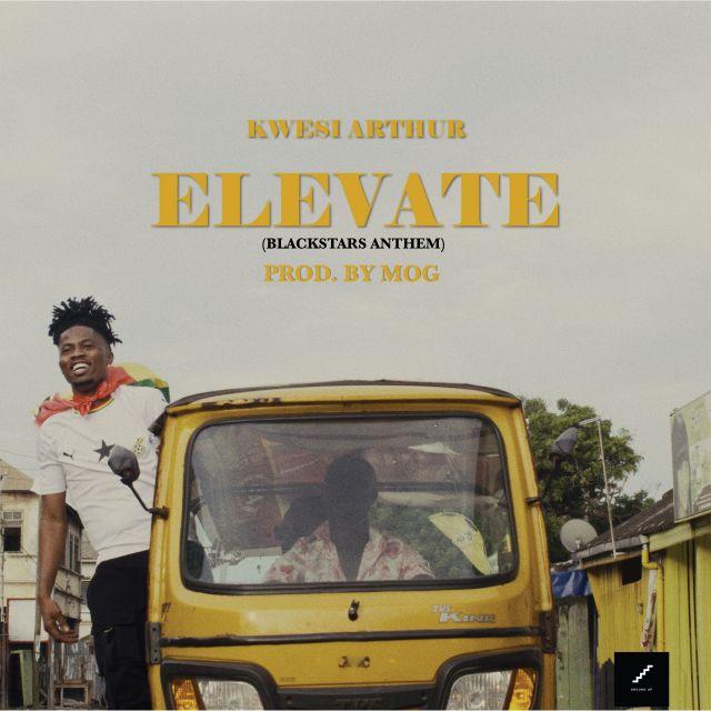 Kwesi Arthur Elevate Produced By MOG Beatz  - Kwesi Arthur - Elevate (Produced-By-MOG-Beatz)