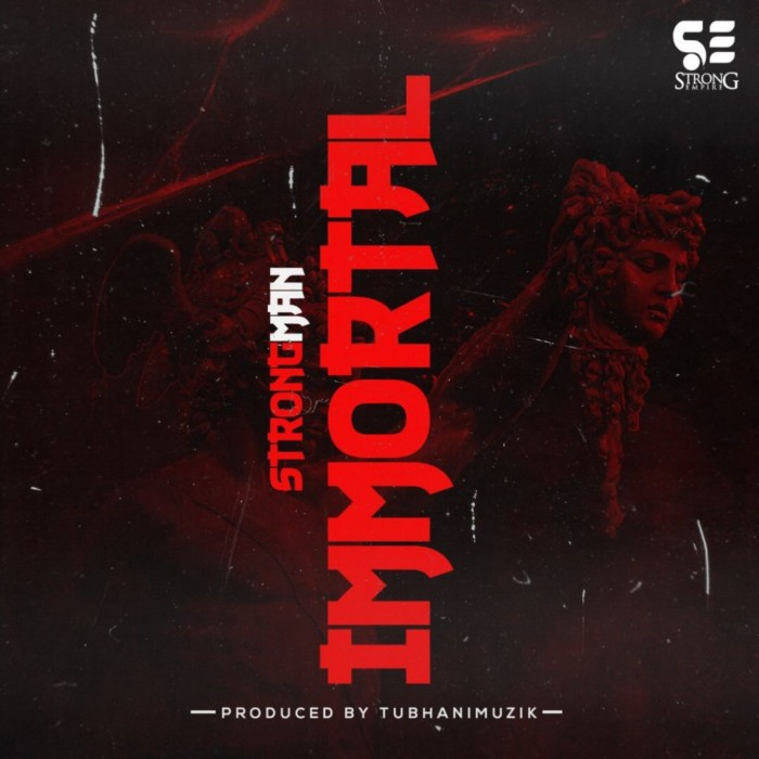 Strongman Immortal Prod. By Tubhani Muzik - Strongman - Immortal (Medikal diss) (Prod. by Tubhanimuzik)