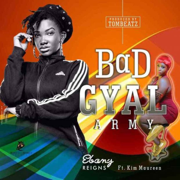 ebony 620x620 - Ebony – Bad Gyal Army ft. Kim Maureen (Prod.-By-Tombeatz)