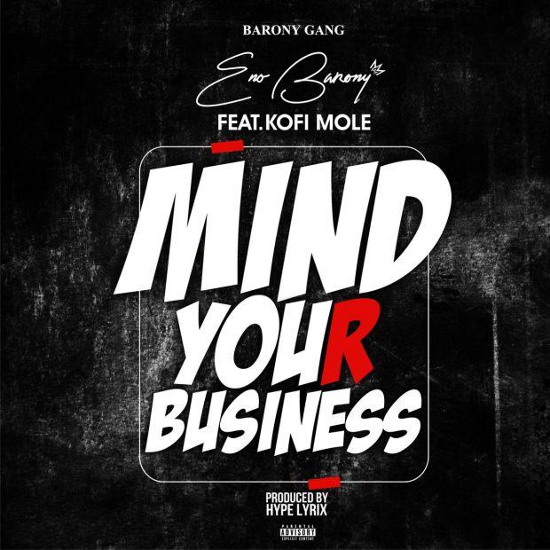eno 620x620 - Eno Barony - Mind Your Business Feat. Kofi Mole