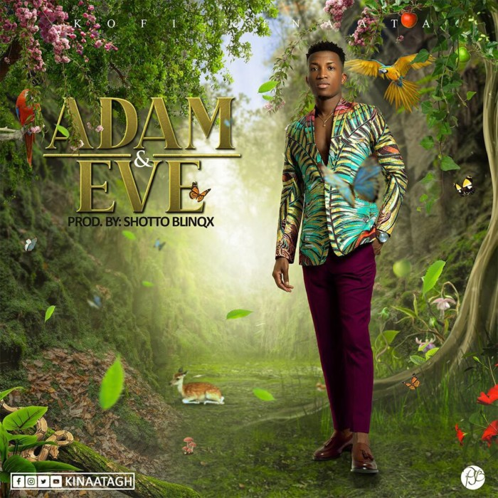 kofi kinaata - Kofi Kinaata - Adam And Eve (Prod. By ShottohBlinqx)