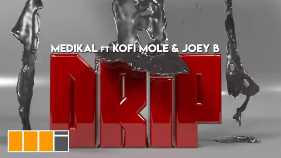 medikal drip ft joey b kofi mole - Medikal - Drip ft. Joey B & Kofi Mole (Official Video)