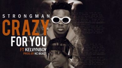 Photo of Strongman - Crazy For You ft. kelvynboy