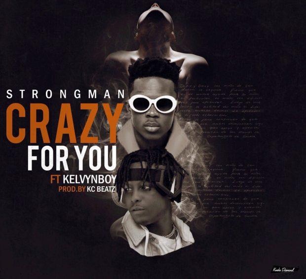 Strongman - Crazy For You ft. kelvynboy