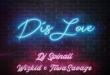 Photo of DJ Spinall – Dis Love ft. Wizkid & Tiwa Savage {Mp3 Download}