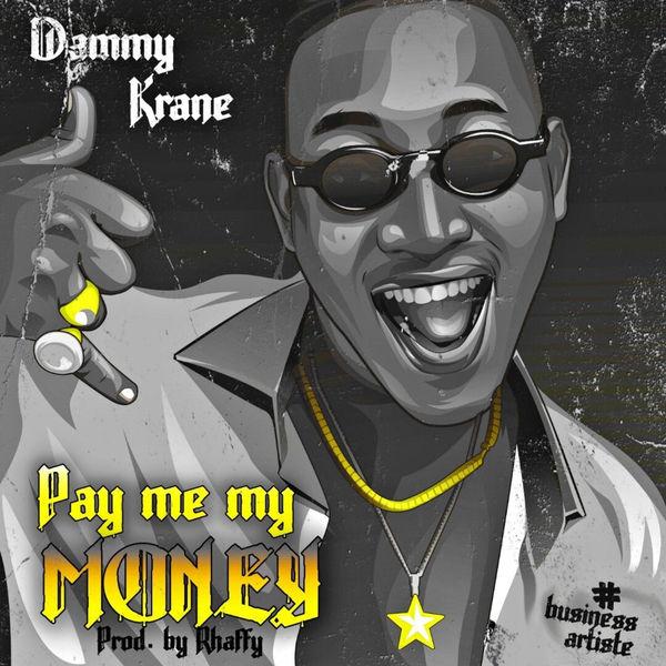 Dammy Krane – Pay Me My Money - Dammy Krane – Pay Me My Money