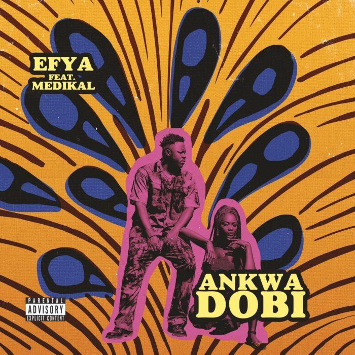 Efya – Ankwadobi Ft. Medikal - Efya ft. Medikal - Ankwadobi
