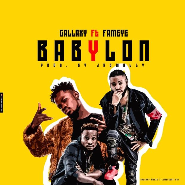 Gallaxy Babylon ft. Fameye  - Gallaxy - Babylon ft. Fameye (Prod. by Jaemally) {Download mp3}