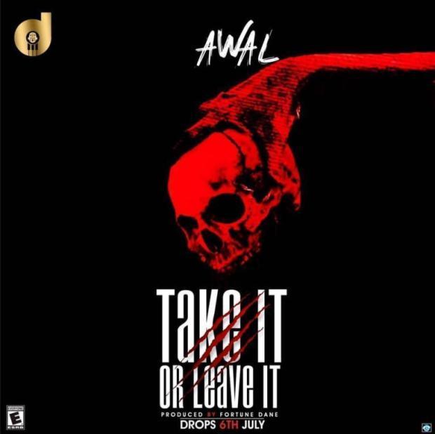 IMG 20190706 WA0126 - Awal - Take It Or Leave It (Strongman Medikal Diss)