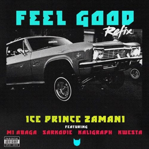 Ice Prince Feel Good Remix ft. MI Abaga x Sarkodie 585x585 - Ice Prince ft. M.I Abaga x Sarkodie x Kaligragh Jones x Kwesta - Feel Good Remix