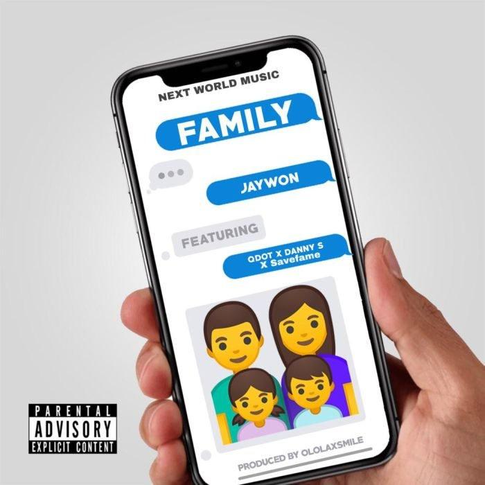 Jaywon – Family ft. Qdot x Danny S x SaveFame - Jaywon – Family ft. Qdot x Danny S x SaveFame