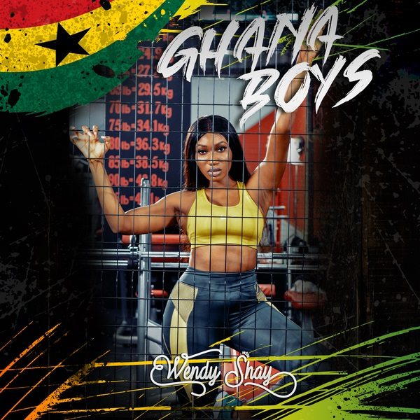 Wendy Shay – Ghana Boys - Wendy Shay – Ghana Boys {Mp3 Download}