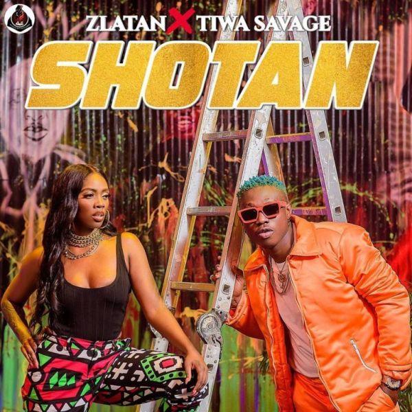 Zlatan x Tiwa Savage Shotan  - Zlatan ft. Tiwa Savage - Shotan {Download mp3}