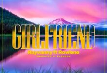 Photo of Rayvanny – Girlfriend ft. Rowlene {Download mp3}