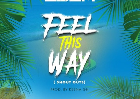 edem feel this way - Edem - Feel This Way [Shout Outs] (Prod By Keena) {Download}