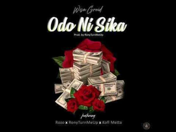 Photo of Wisa Greid - Odo Ni Sika ft. Rozo x RonyTurnMeUp x Kofi Metta