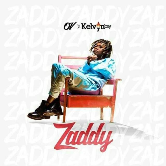 zaddy ov ft kekvyn boy  - OV - Zaddy Ft. Kelvyn Boy