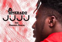 Photo of Amerado – Juju ft. Clemento Suarez