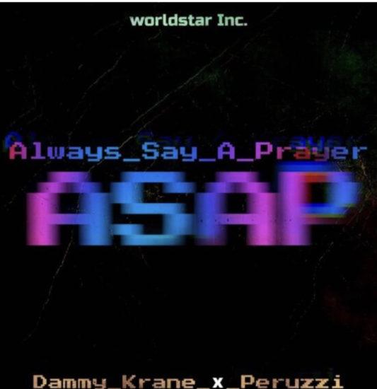D1B2B221 0C37 496D BCC7 B79648F06754 - Dammy Krane – Always Say A Prayer (ASAP) ft. Peruzzi