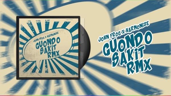 John Frog ft Harmonize Guondo Sakit Remix - John Frog X Harmonize - Guondo sakit Remix