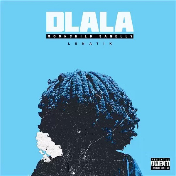 Moonchild Sanelly Dlala - Moonchild Sanelly – Dlala ft. Lunatik