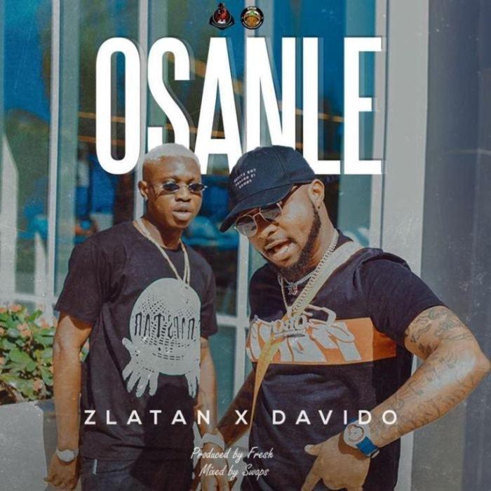 Zlatan ft Davido Osanle Mp3 Download 700x700 - Zlatan x Davido - Osanle [Prod. Fresh VDM]