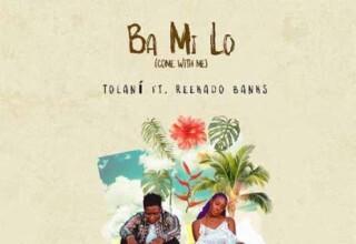 Photo of Tolani - BA MI LO Ft. Reekado Banks