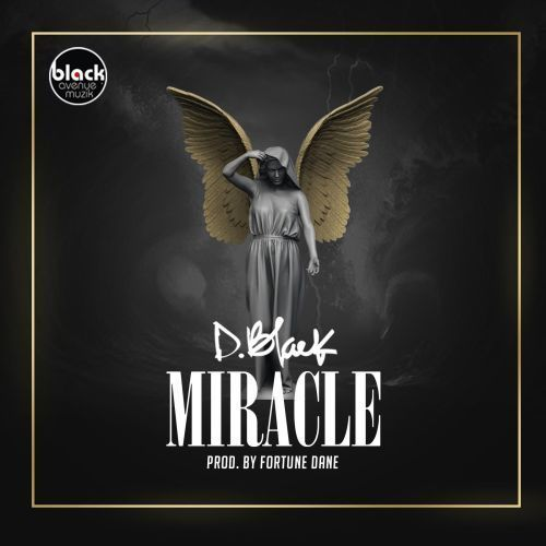 miracle - D-Black – Miracle (prod. Fortune Dane)