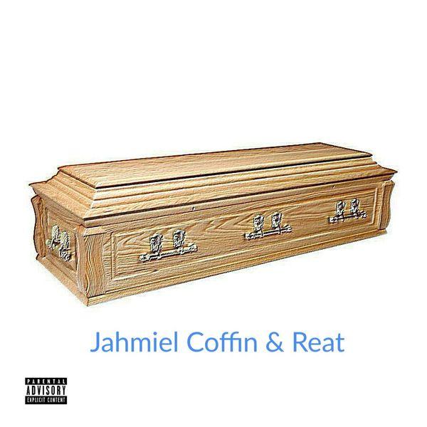Jahmiel – Coffin & Reat
