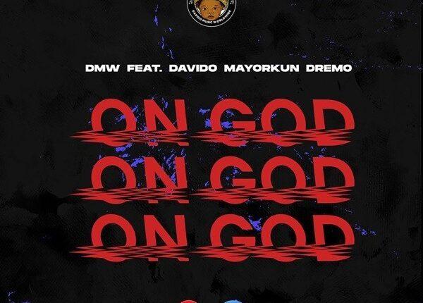 DMW On God 600x430 - DMW – On God ft. Davido, Mayorkun, Dremo