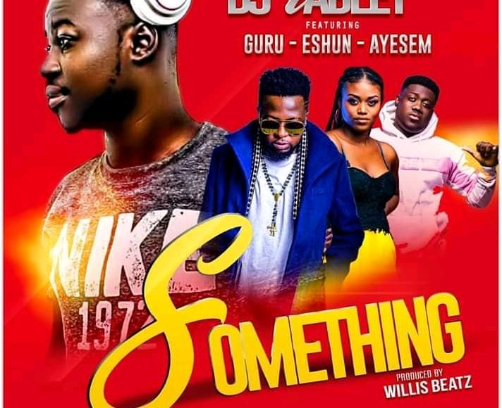 Dj tablet something ft guru eshun ayesem - DJ Tablet – Something ft. Guru x eShun x Ayesem