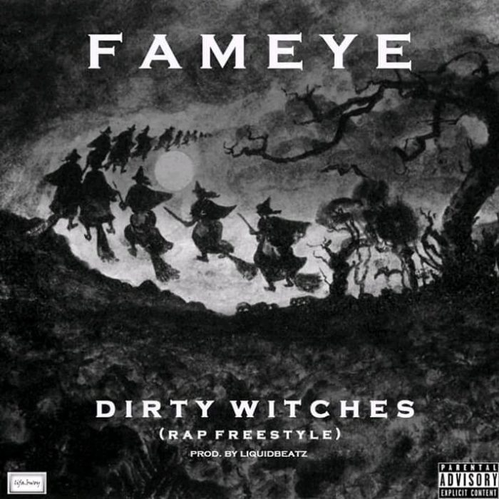 Fameye Dirty witches rap freestyle  - Fameye – Dirty Witches (Rap Freestyle)