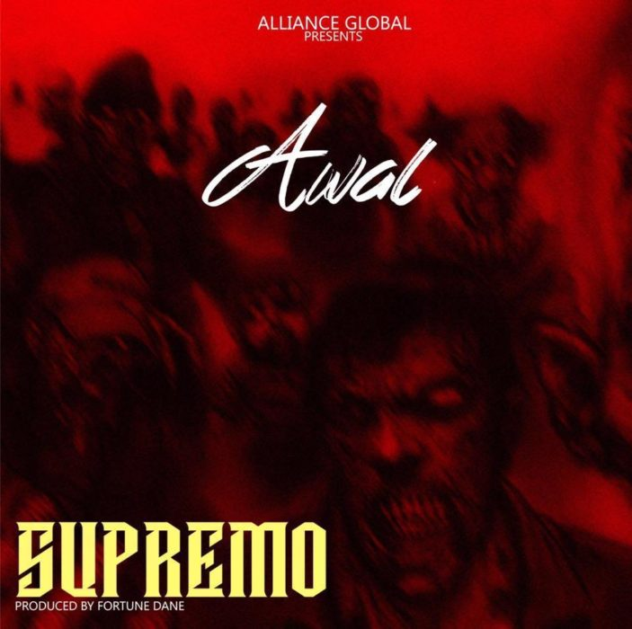 awal supremo - Awal – Supremo (Strongman Diss) (Prod by Fortune Dane)