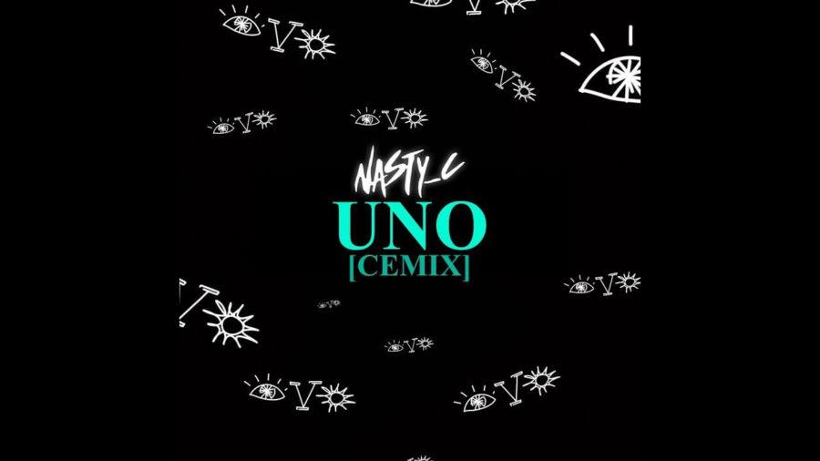 Nasty C 1 - Nasty C – Uno (Remix)