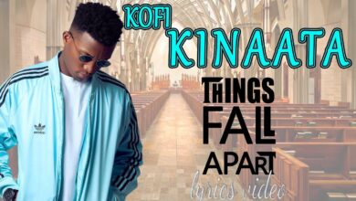 Photo of Kofi Kinaata – Things Fall Apart (Lyrics Video)