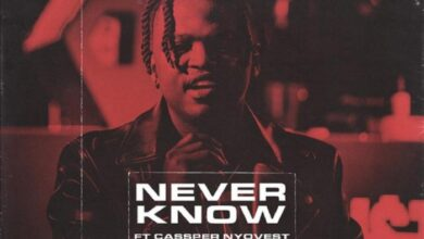 Photo of Focalistic – Never Know ft. Cassper Nyovest