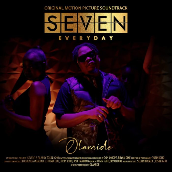 Olamide Everyday SEVEN Movie Soundtrack - Olamide – Everyday (SEVEN)