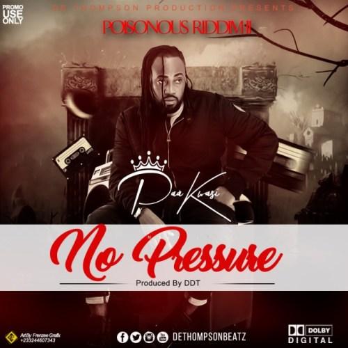 Paa Kwasi No Pressure Prod by DDT - Paa Kwasi – No Pressure (Prod by DDT)