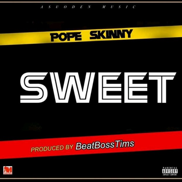 Pope Skinny Sweet - Pope Skinny – Sweet (Prod By BeatBoss Tims)