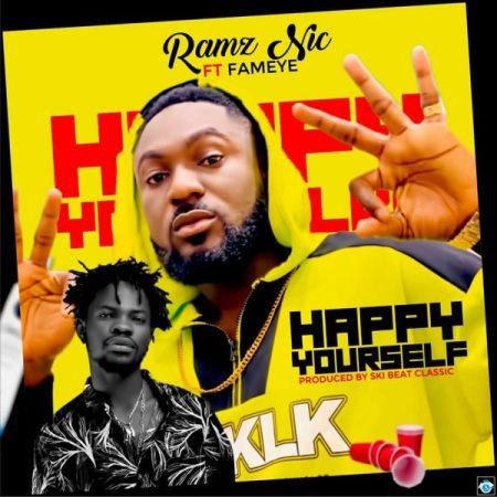 Ramz Nic Happy Yourself feat. Fameye - Ramz Nic – Happy Yourself ft. Fameye (Prod by Ski Beat Classic)