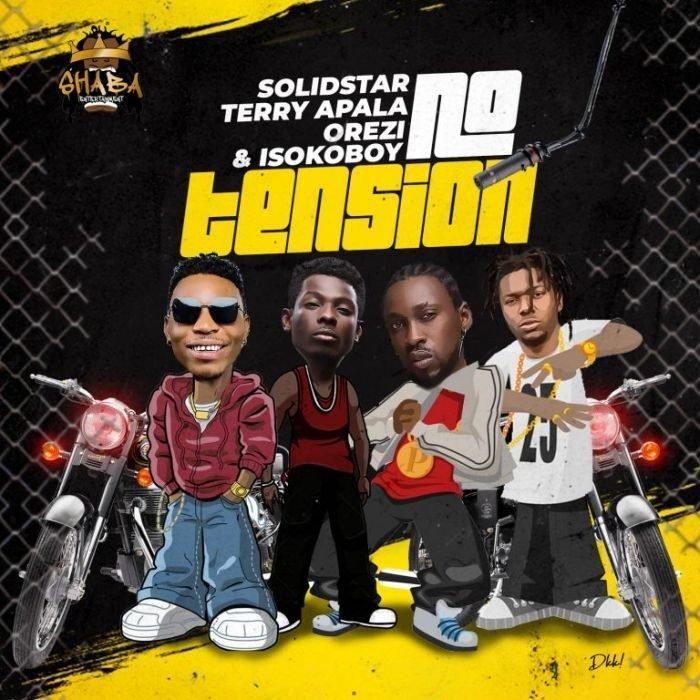 Solidstar x Terry Apala x Orezi x Isoko Boy – No Tension 700x700 - Solidstar – No Tension ft. Orezi, Terry Apala, Isoko Boy